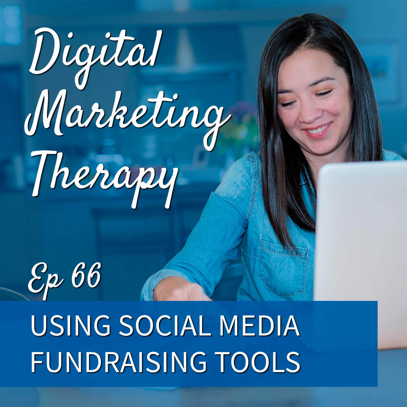 Episode 66 - Using social media fundraising tools