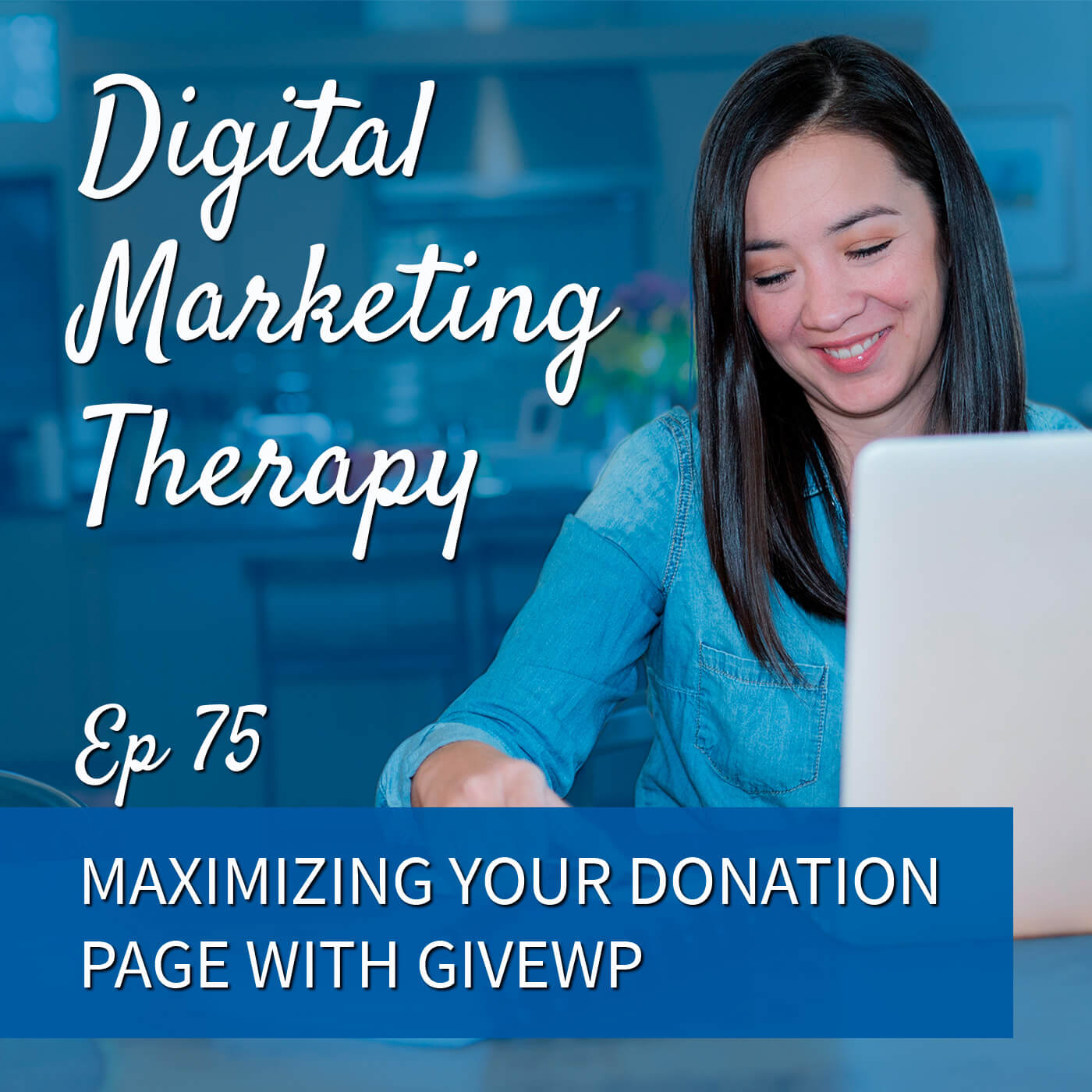 Episode 75 - Maximizing your donation page with GiveWP